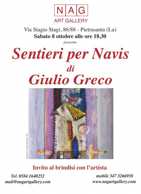 Sentieri Per Navis mostra personale di GiulioGreco, inaugurazione 8 ottobre 2016 - NAG Art Gallery, via Stagio Stagi 86/88, Pietrasanta (Lu).
